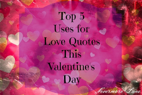 Top 5 Frugal Uses for Love Quotes on Valentine's Day | Nevermore Lane #DIY
