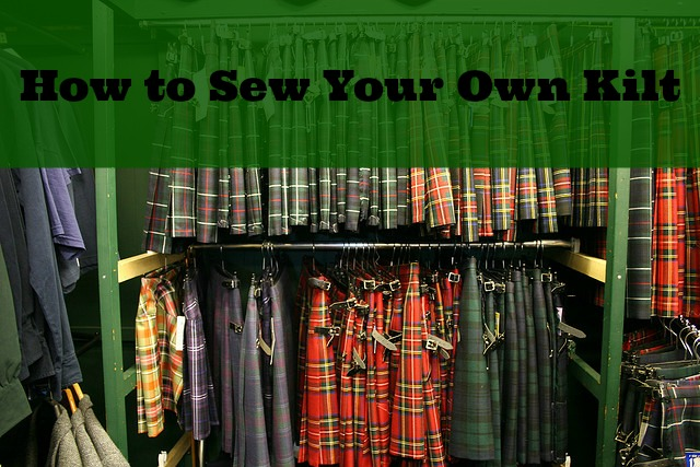 How to Sew an Irish or Scottish Kilt