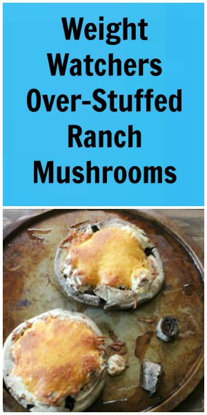 Weight Watchers Over- Stuffed Ranch Mushrooms | Nevermore Lane