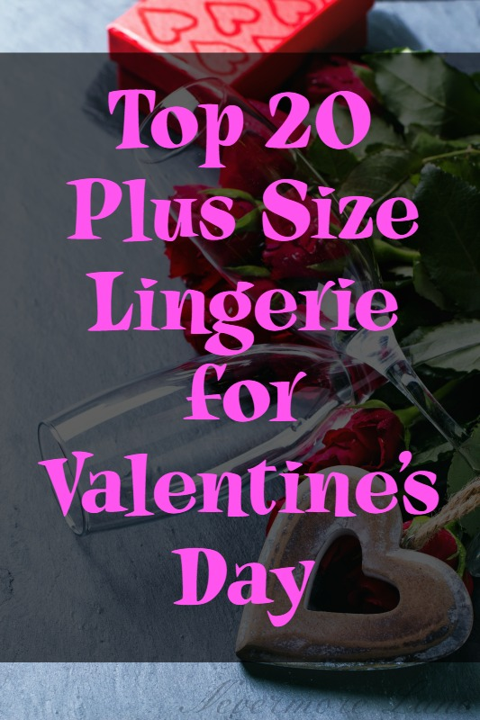 Top 20 Plus Size Lingerie for Valentine's Day