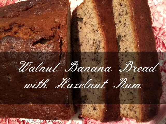 Walnut Banana Bread with Hazelnut Rum | Nevermore Lane