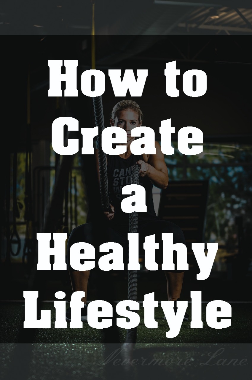 How to Create a Healthy Lifestyle | Nevermore Lane