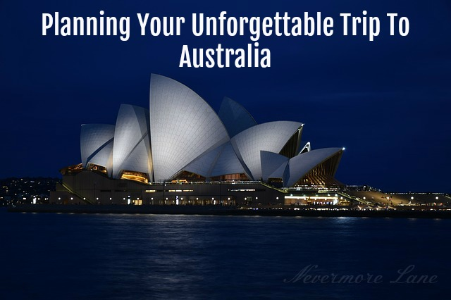 Planning Your Unforgettable Trip To Australia | Nevermore Lane #travel