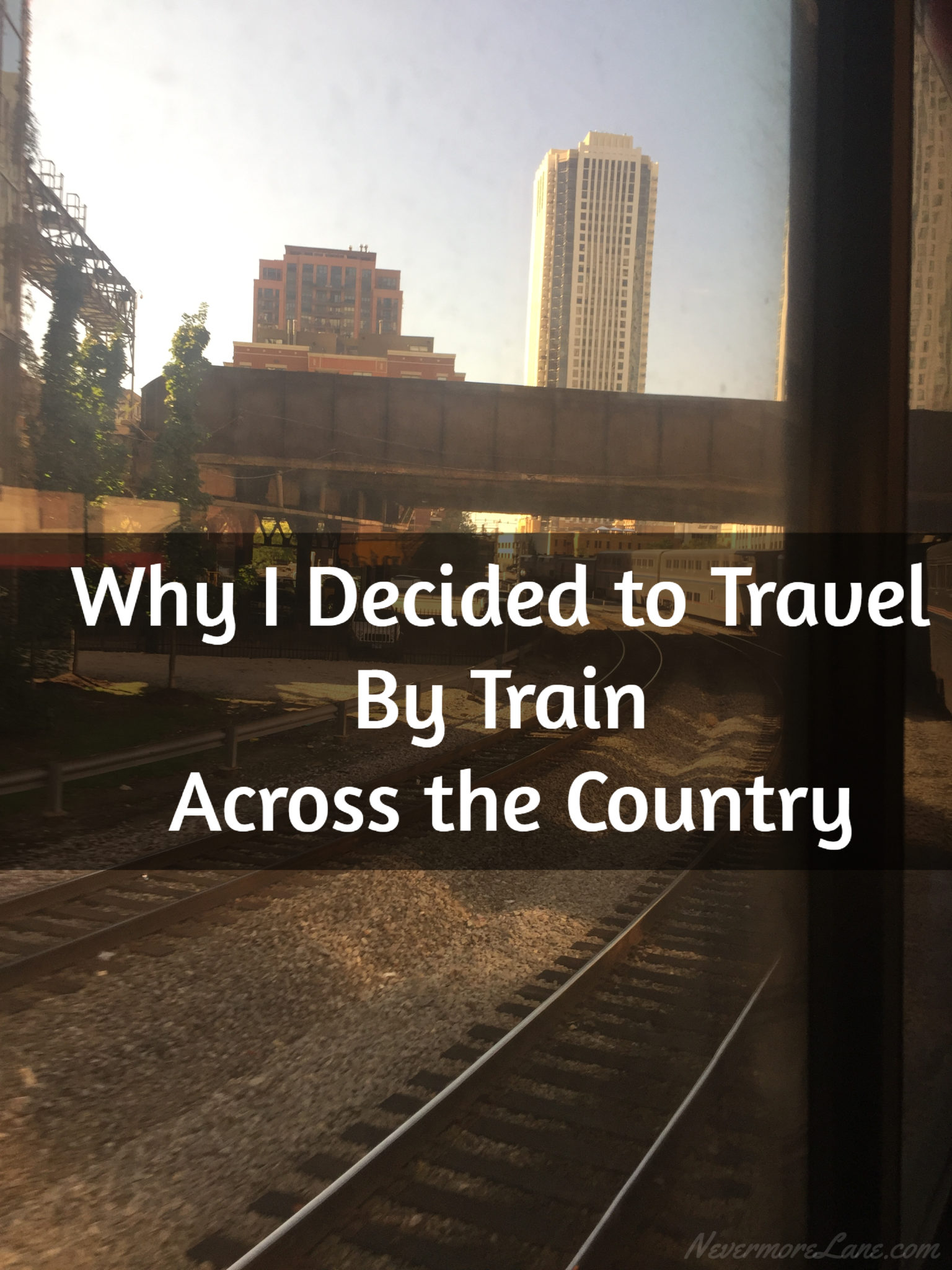 Why I Decided to Travel By Train Across the Country